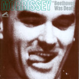 Morrissey - Beethovan was deaf